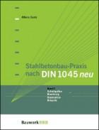 Stahlbetonbau-Praxis nach DIN 1045 neu Band 2